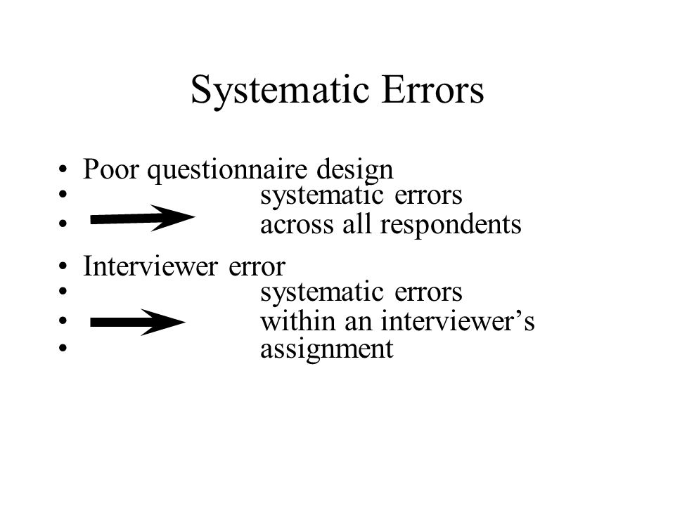 Systematic Errors Poor questionnaire design systematic errors