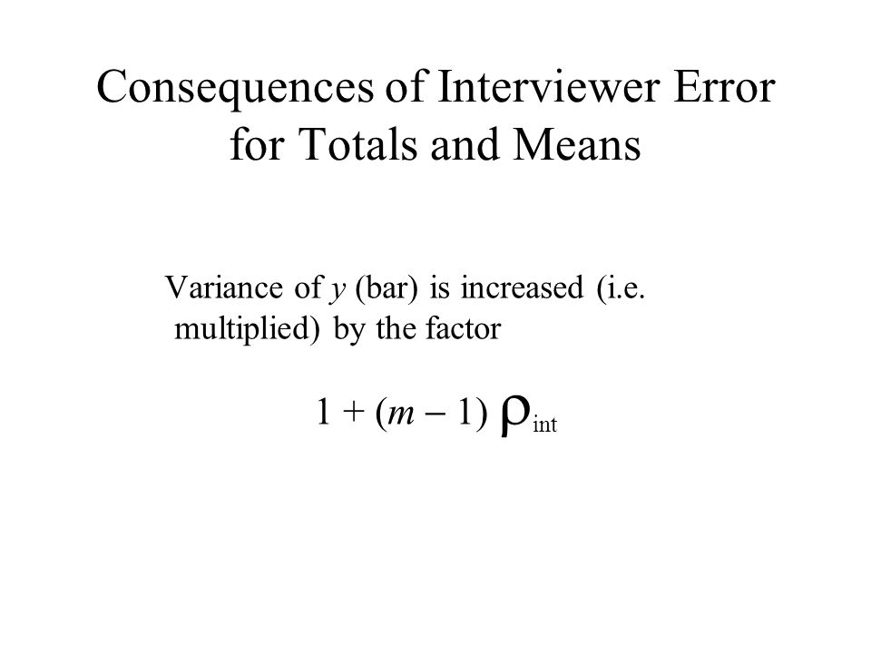 Consequences of Interviewer Error for Totals and Means