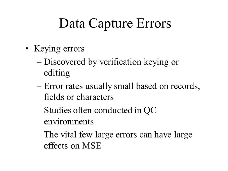 Data Capture Errors Keying errors
