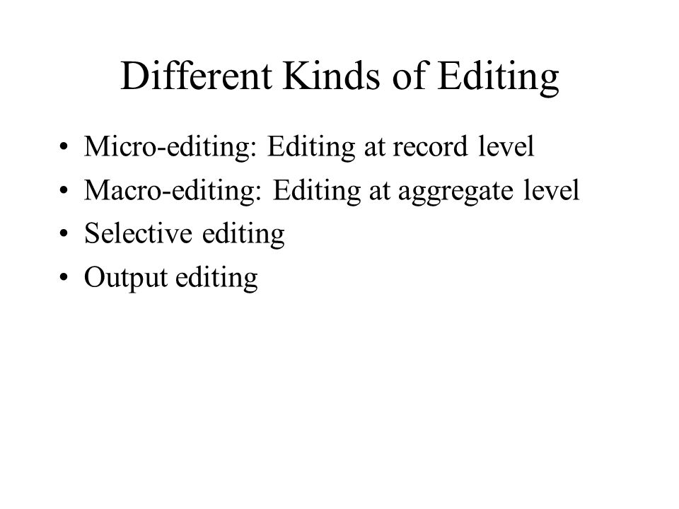 Different Kinds of Editing