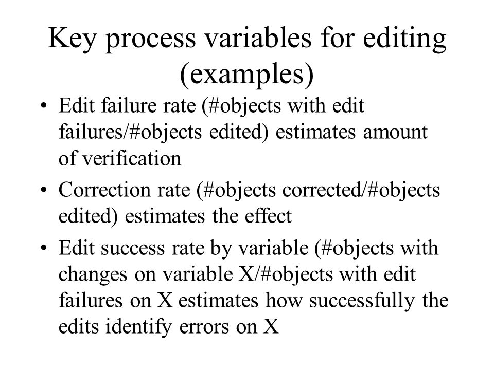Key process variables for editing (examples)