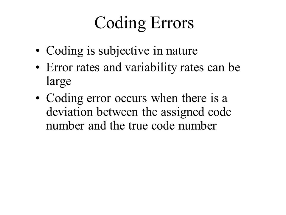Coding Errors Coding is subjective in nature