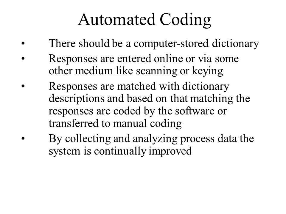 Automated Coding There should be a computer-stored dictionary
