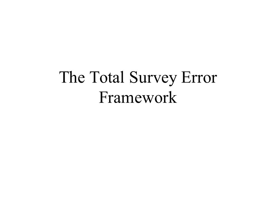 The Total Survey Error Framework