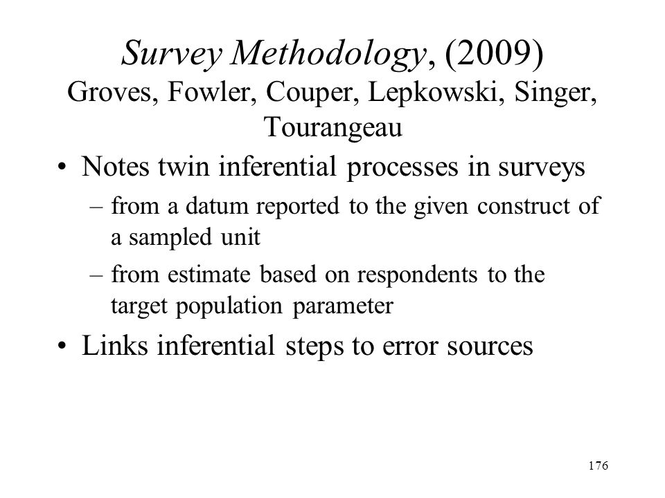 Survey Methodology, (2009) Groves, Fowler, Couper, Lepkowski, Singer, Tourangeau
