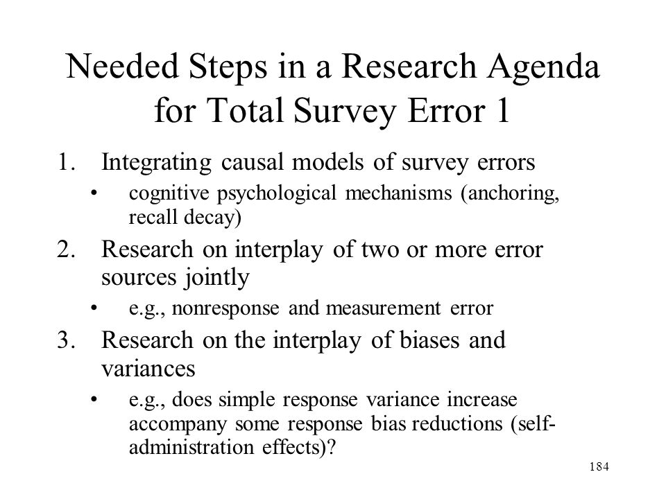 Needed Steps in a Research Agenda for Total Survey Error 1