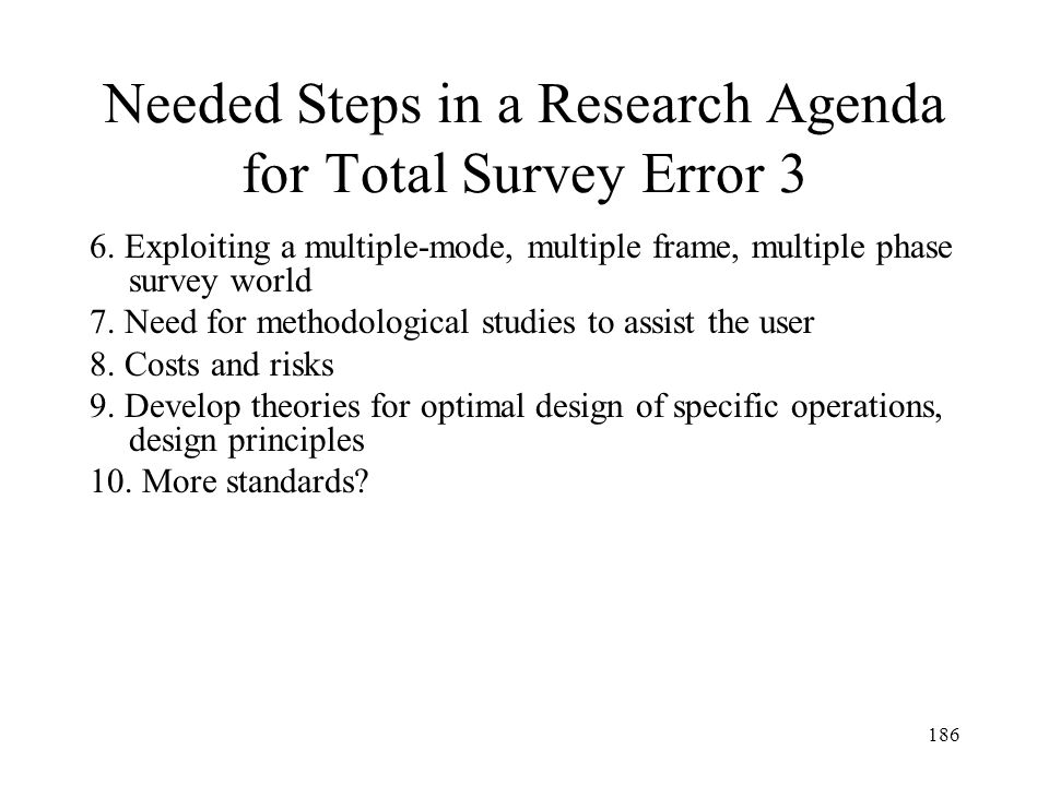 Needed Steps in a Research Agenda for Total Survey Error 3