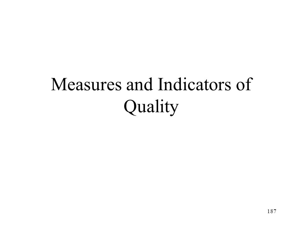 Measures and Indicators of Quality