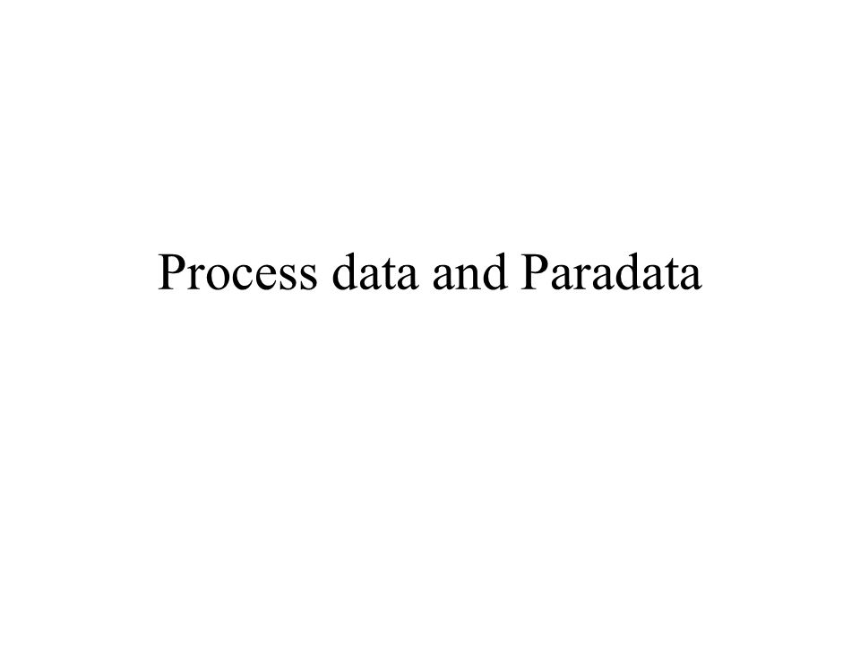 Process data and Paradata