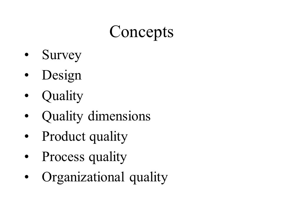 Concepts Survey Design Quality Quality dimensions Product quality