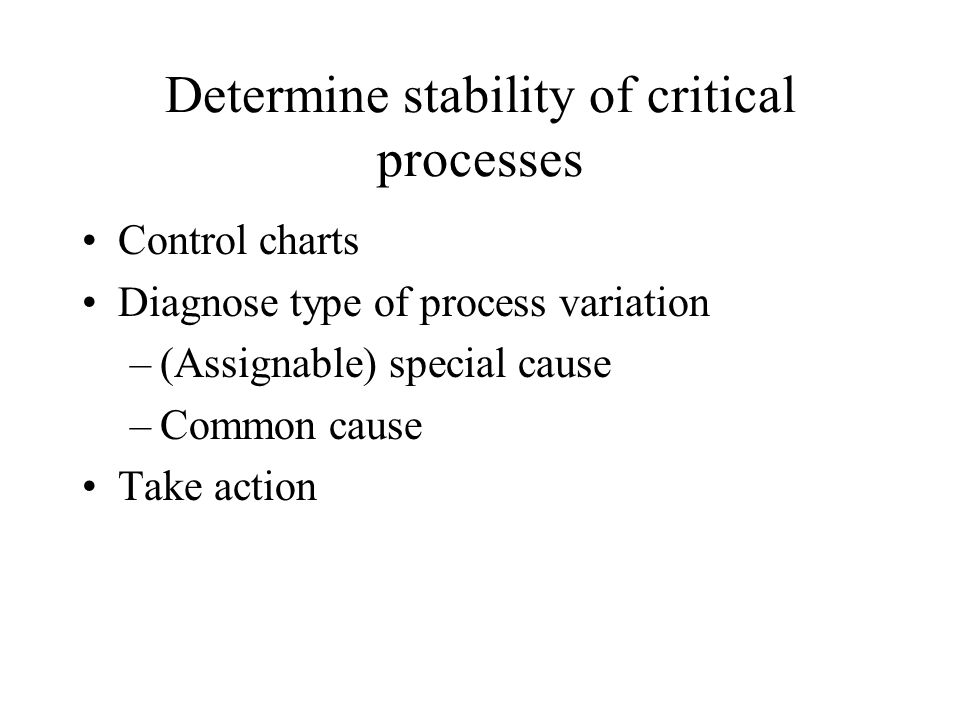 Determine stability of critical processes