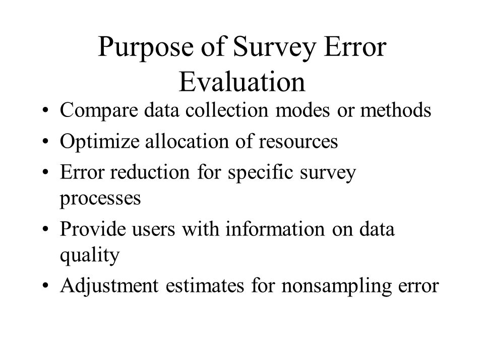 Purpose of Survey Error Evaluation