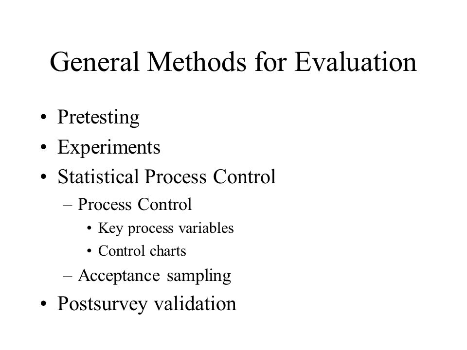 General Methods for Evaluation