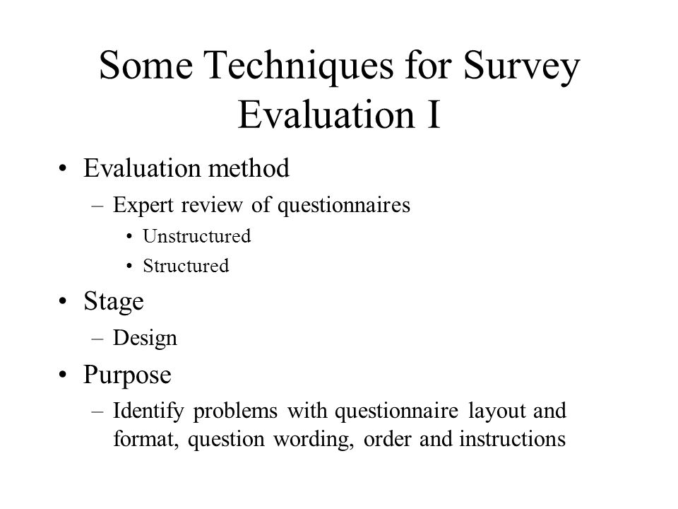 Some Techniques for Survey Evaluation I