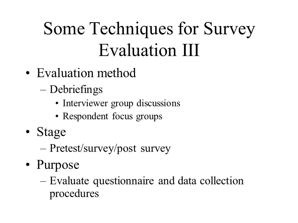 Some Techniques for Survey Evaluation III