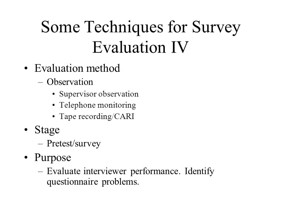 Some Techniques for Survey Evaluation IV