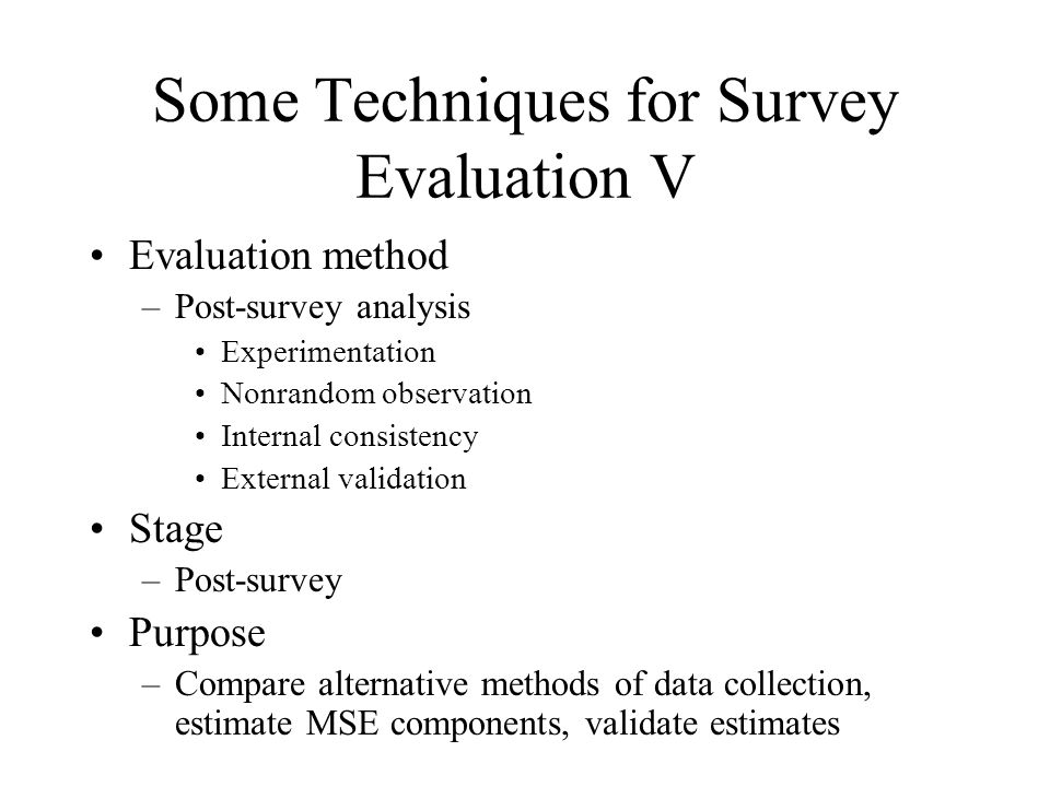Some Techniques for Survey Evaluation V