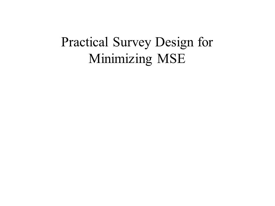Practical Survey Design for Minimizing MSE