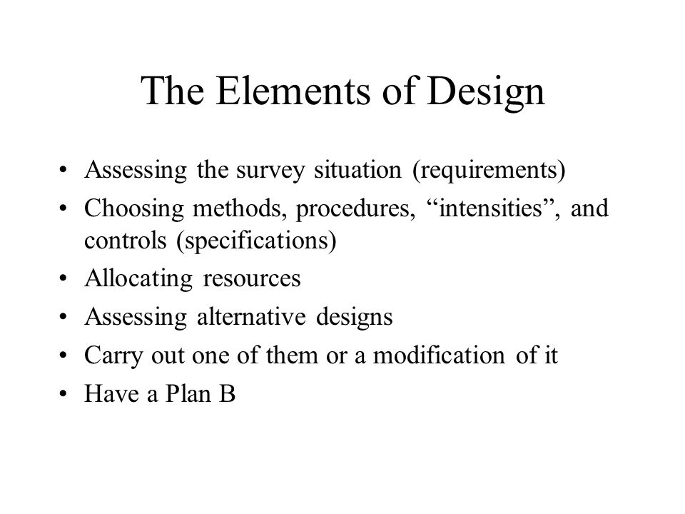The Elements of Design Assessing the survey situation (requirements)