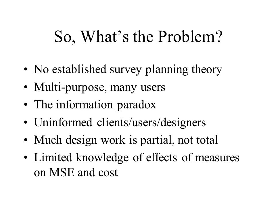 So, What's the Problem No established survey planning theory