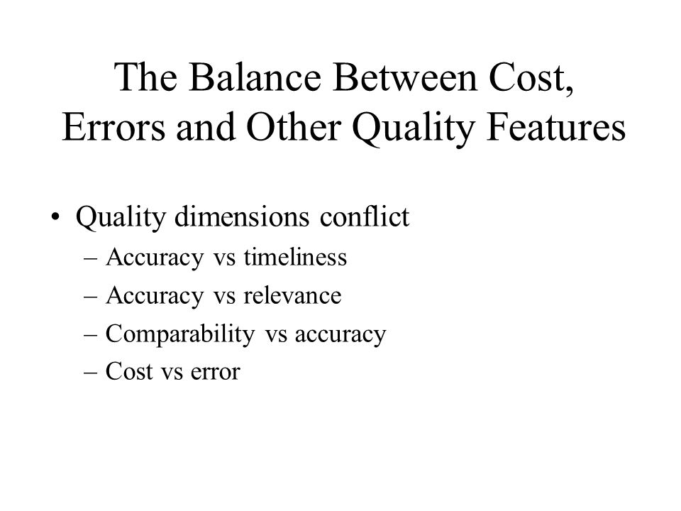 The Balance Between Cost, Errors and Other Quality Features