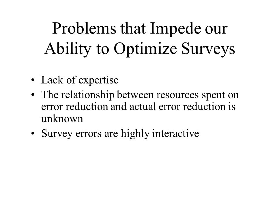 Problems that Impede our Ability to Optimize Surveys