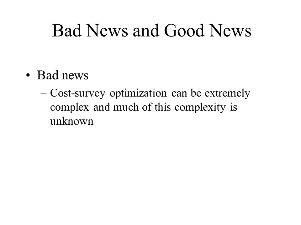 Bad News and Good News Bad news