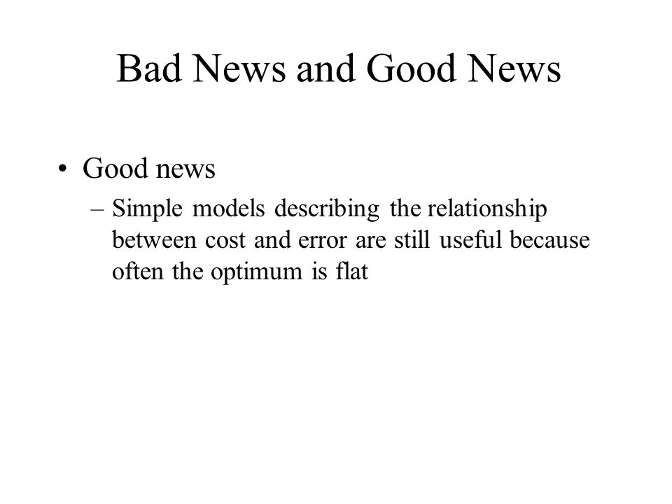Bad News and Good News Good news