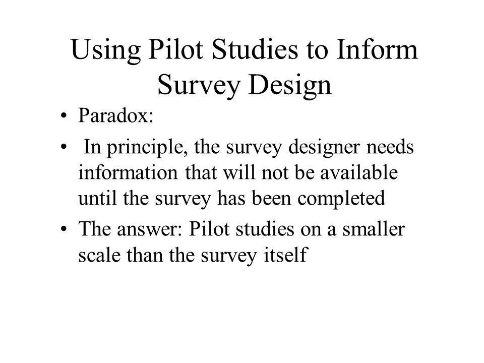 Using Pilot Studies to Inform Survey Design