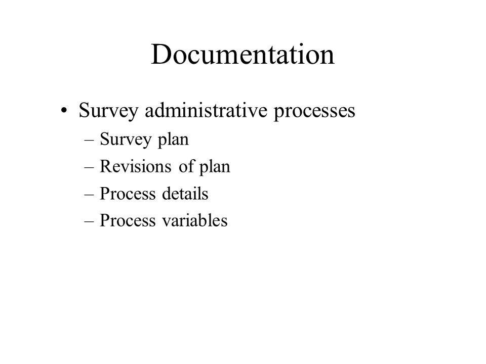 Documentation Survey administrative processes Survey plan