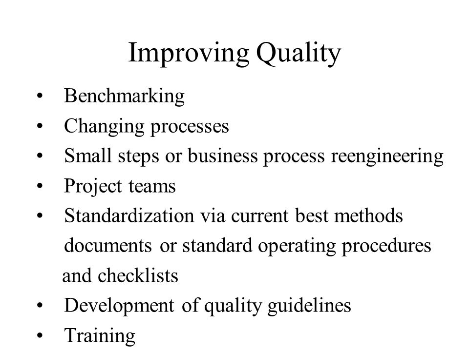 Improving Quality Benchmarking Changing processes