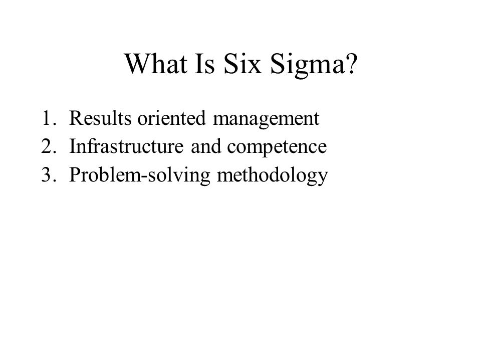 What Is Six Sigma Results oriented management