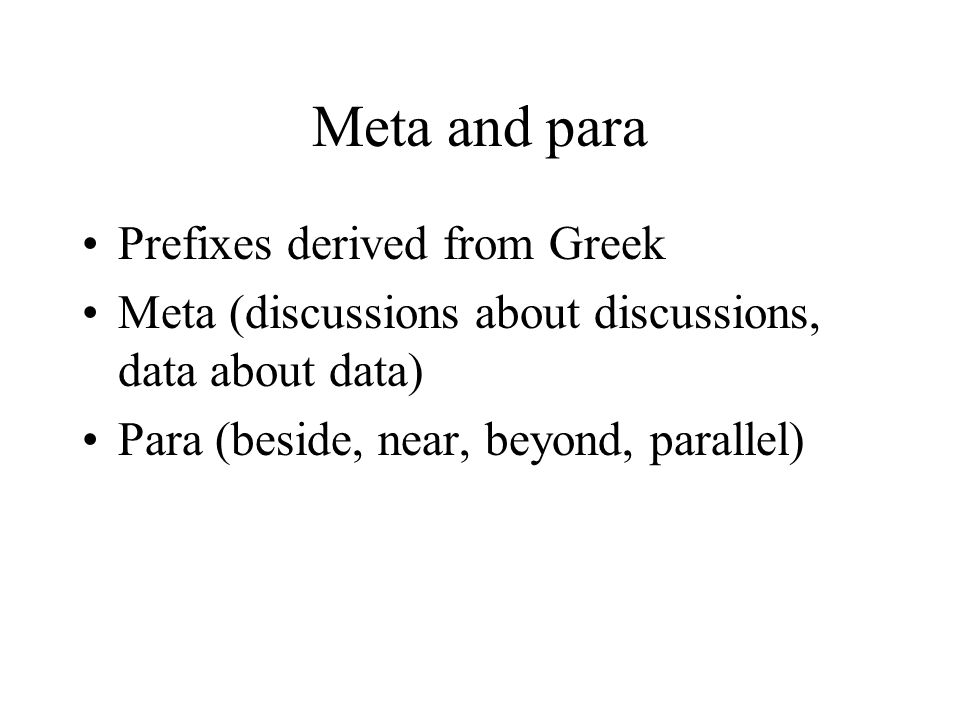 Meta and para Prefixes derived from Greek