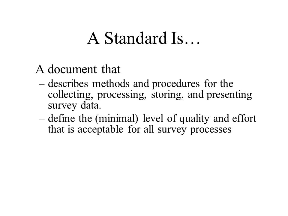 A Standard Is… A document that