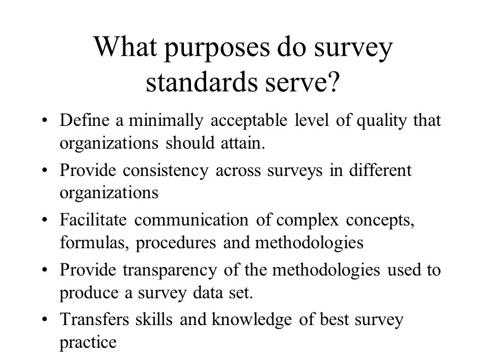 What purposes do survey standards serve