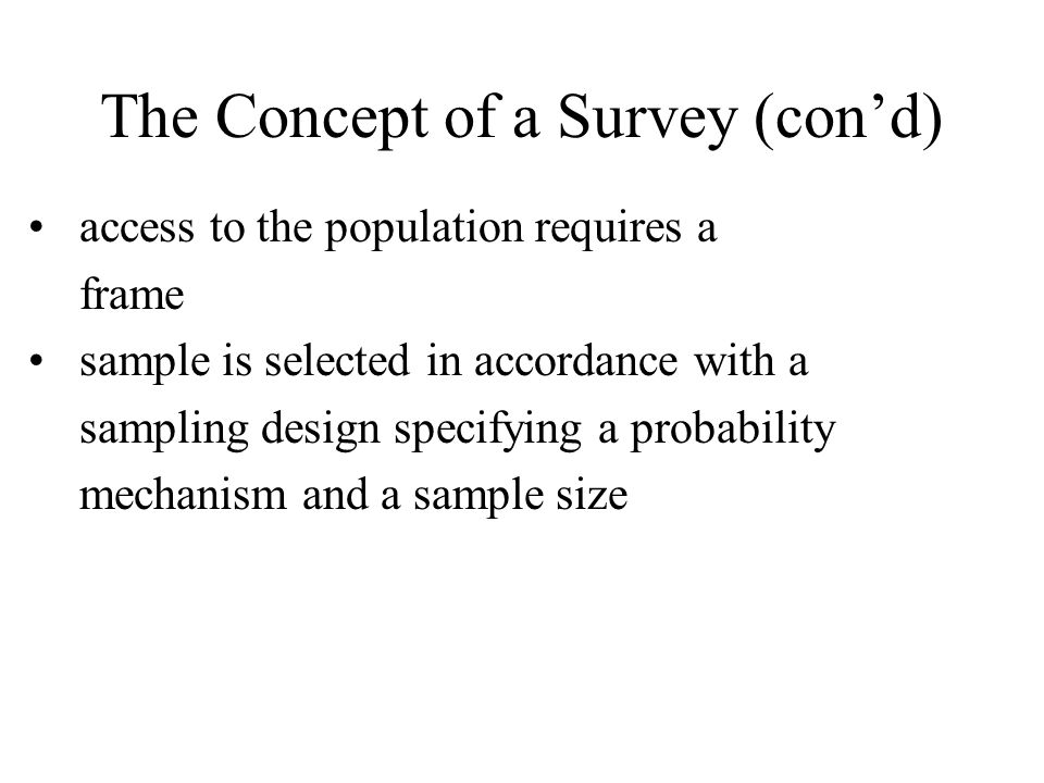 The Concept of a Survey (con'd)