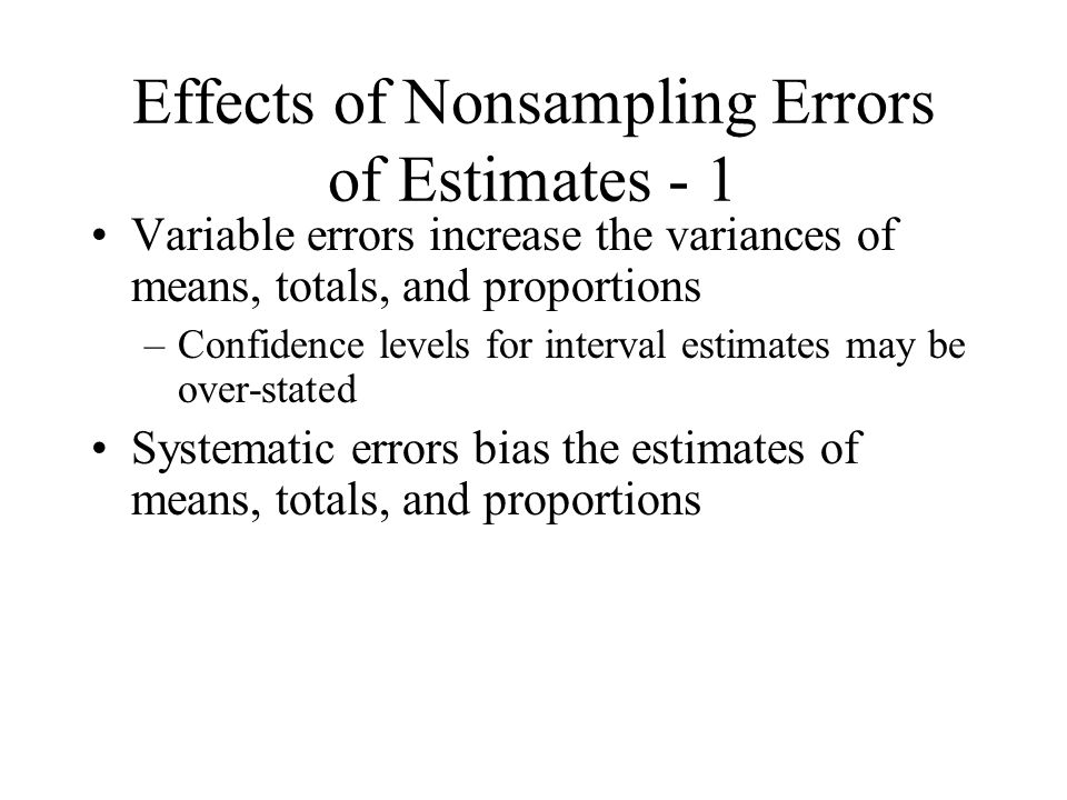 Effects of Nonsampling Errors of Estimates - 1