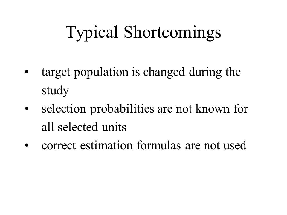 Typical Shortcomings target population is changed during the study