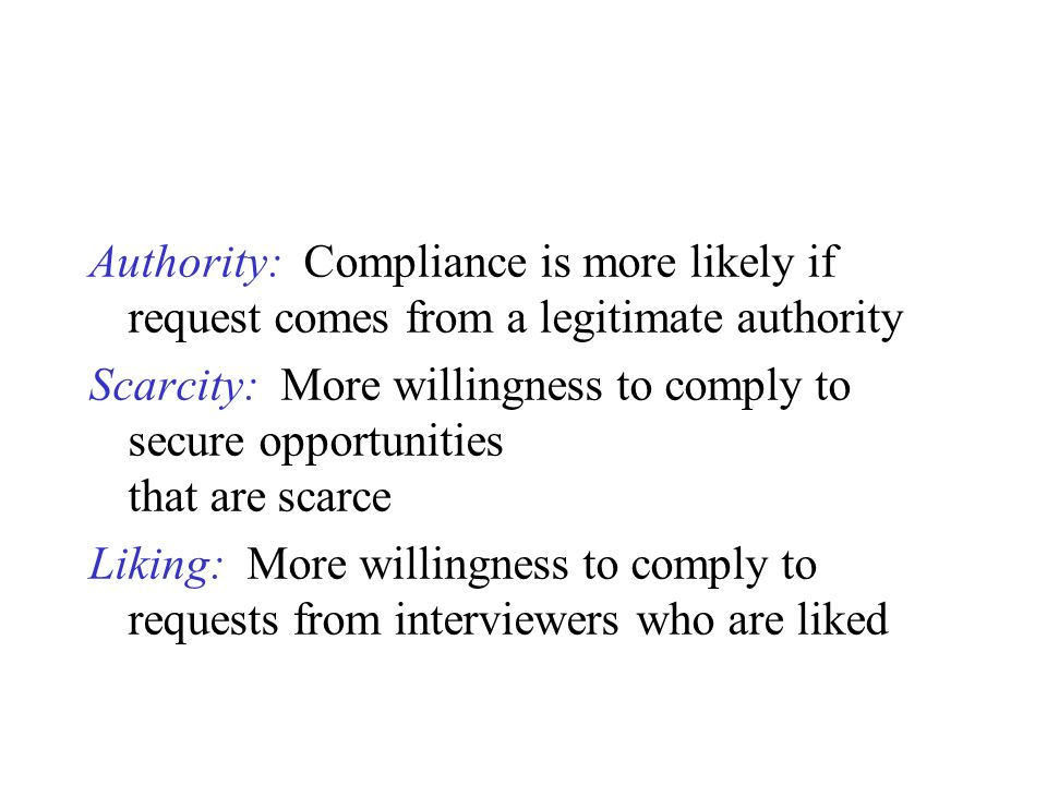Authority: Compliance is more likely if request comes from a legitimate authority