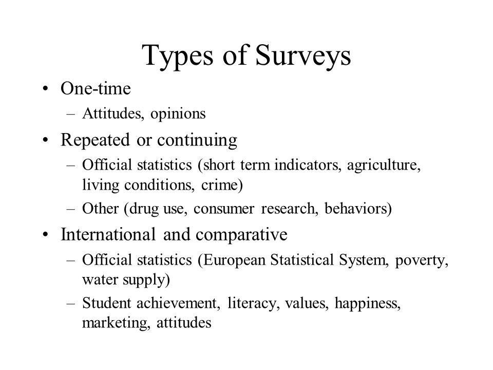 Types of Surveys One-time Repeated or continuing
