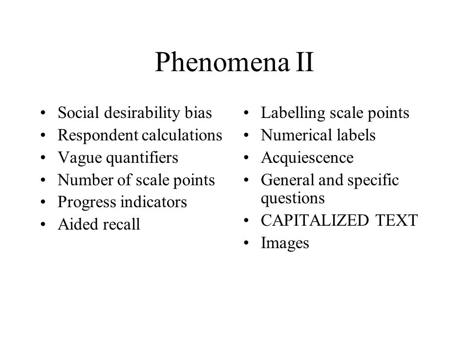 Phenomena II Social desirability bias Respondent calculations