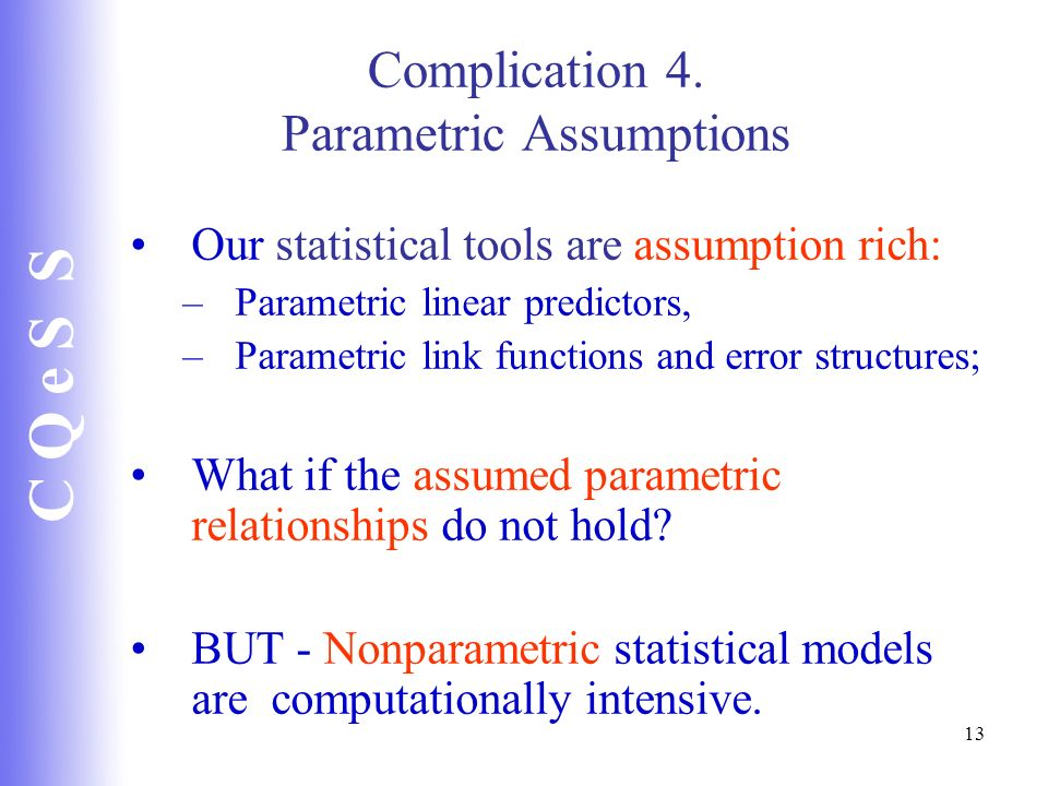 Complication 4. Parametric Assumptions