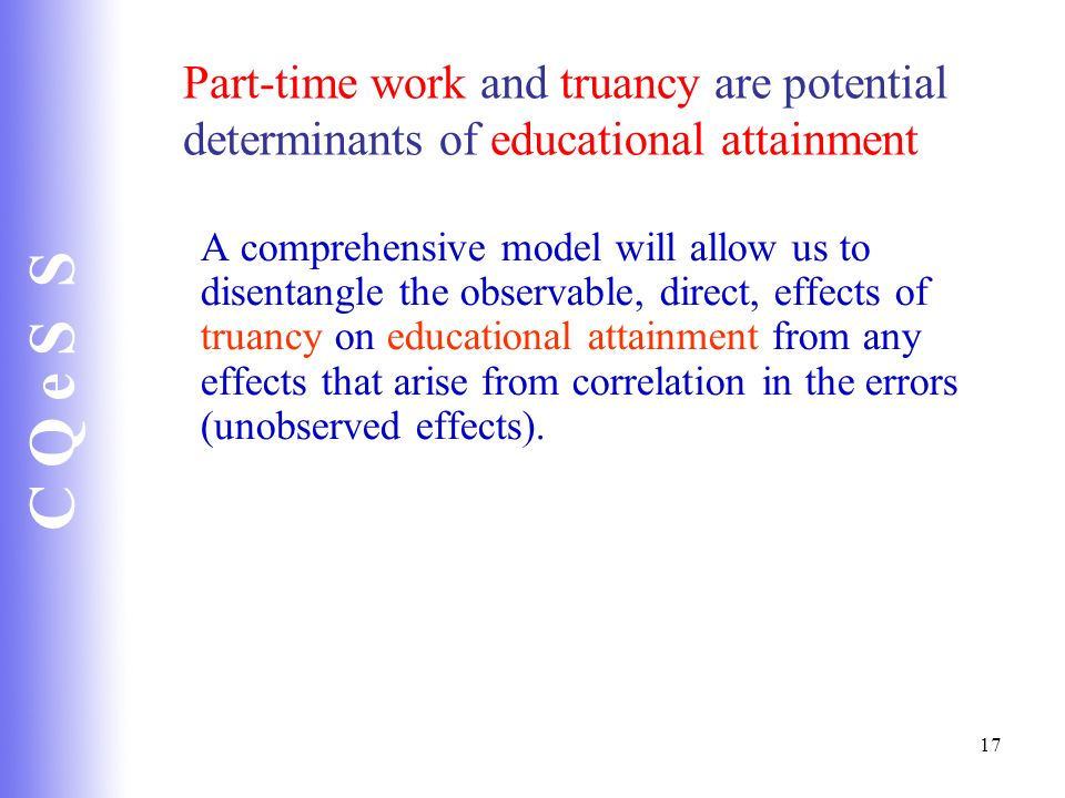 Part-time work and truancy are potential determinants of educational attainment