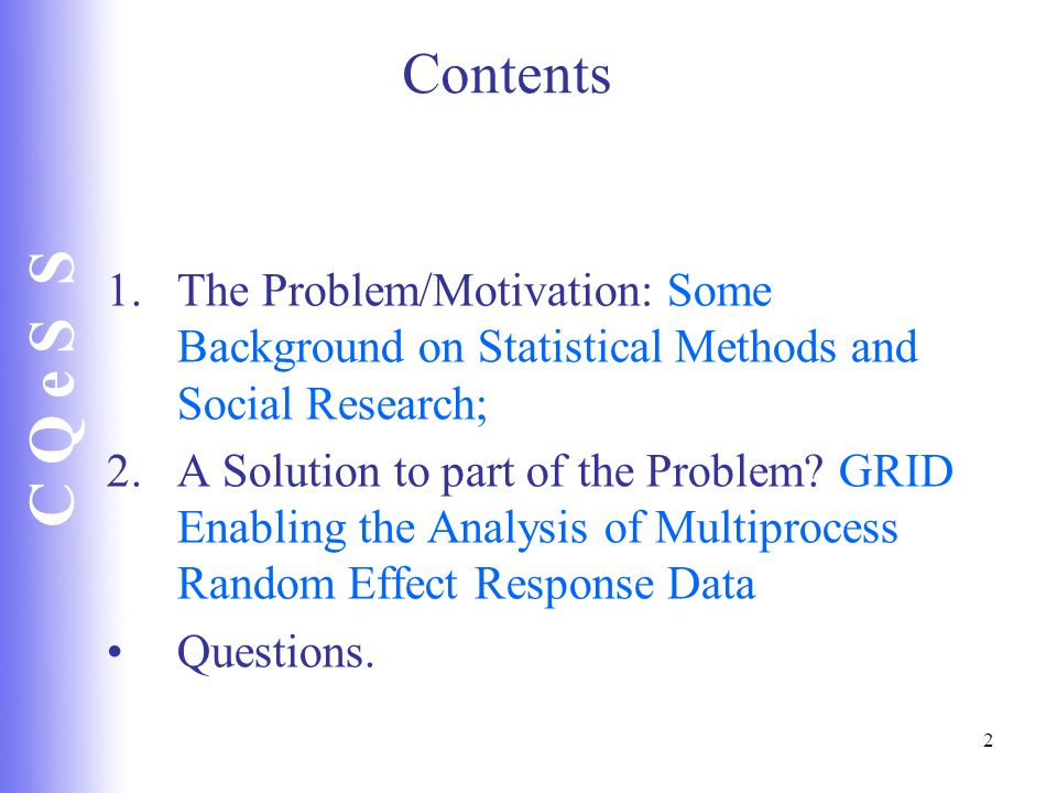 Contents The Problem/Motivation: Some Background on Statistical Methods and Social Research;