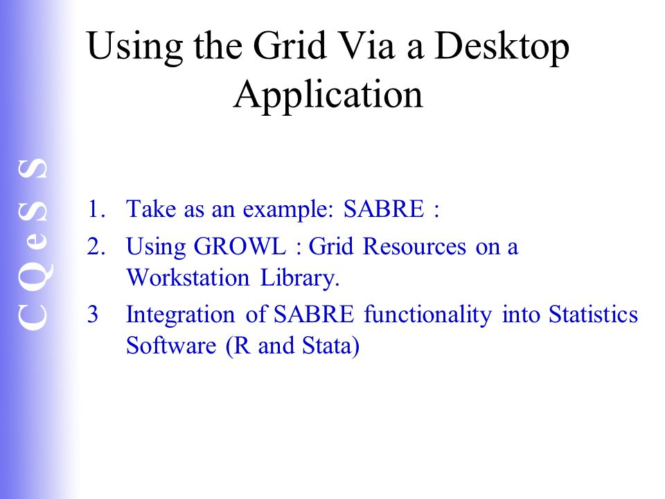 Using the Grid Via a Desktop Application
