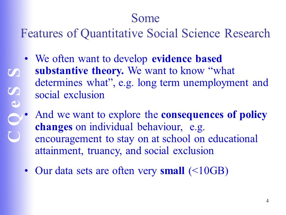 Some Features of Quantitative Social Science Research