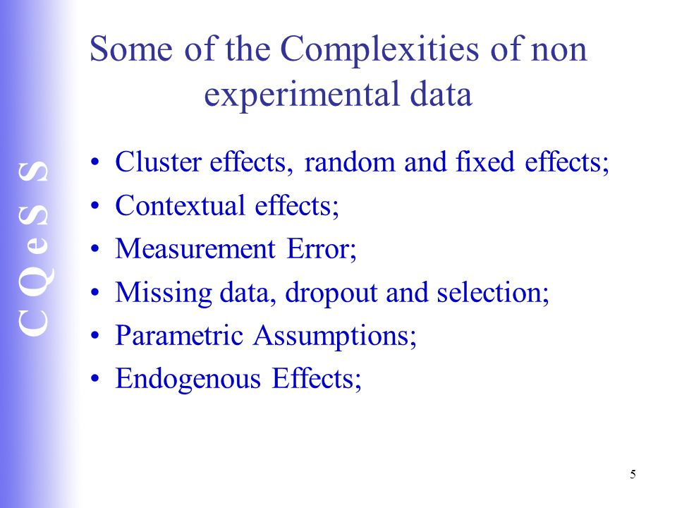 Some of the Complexities of non experimental data