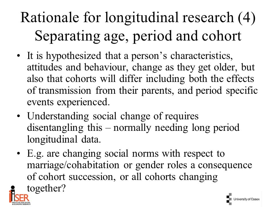 Rationale for longitudinal research (4) Separating age, period and cohort