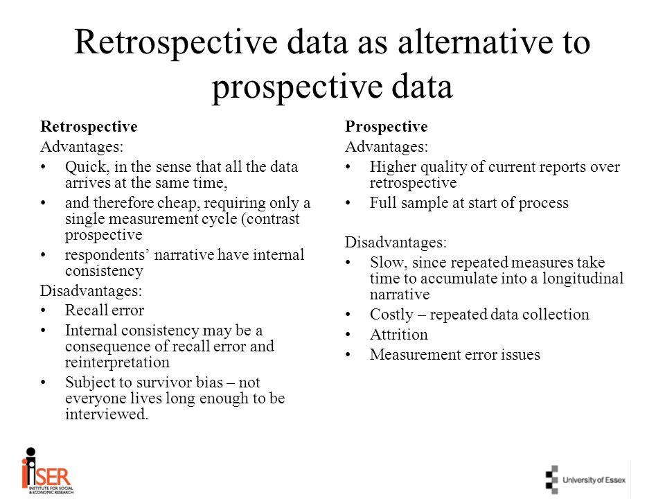 Retrospective data as alternative to prospective data