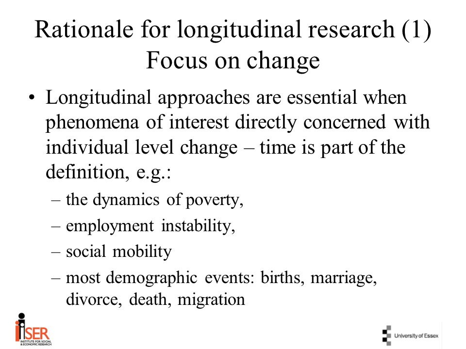 Rationale for longitudinal research (1) Focus on change